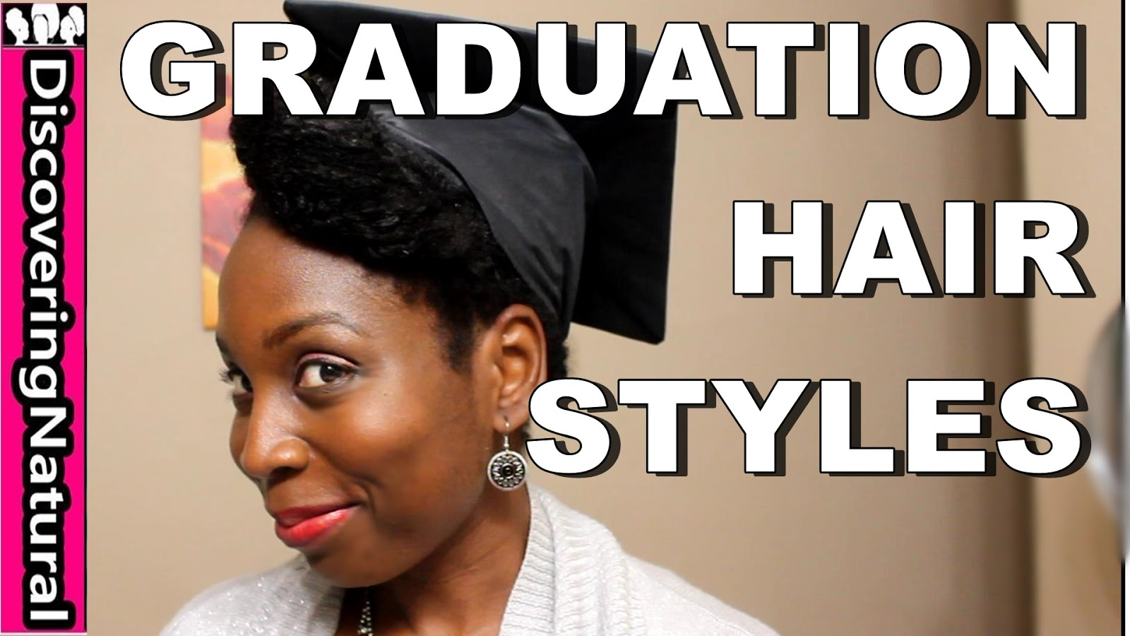 Grad Hairstyles: DiscoveringNatural: 3 Quick Graduation Hairstyles For
