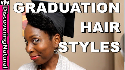 3 Quick Graduation Hairstyles for Natural Hair | DiscoveringNatural
