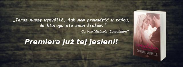 """""""Consolation""""  Corinne Michaels. Zapowiedź patronatu medialnego!!!"""