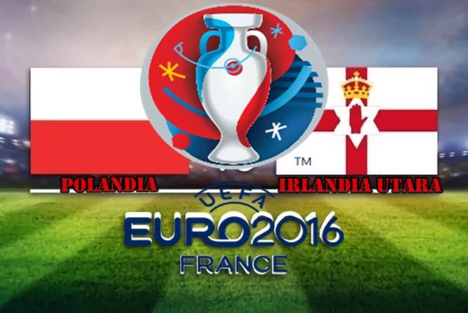 Prediksi Skor Polandia vs Irlandia Utara 12 Juni 2016 Group C Serta Susunan Line Up Pemain