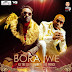 Music Audio : Rj The Dj Ft Baraka Da Prince – Bora Iwe : Download Mp3