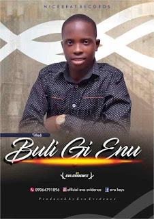 GOSPEL MUSIC: Eva Evidence – Buli gi enu (prod. by Eva Evidence)