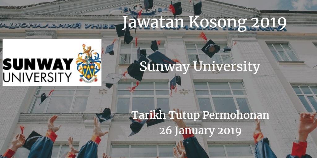 Jawatan Kosong Sunway University 26 January 2019