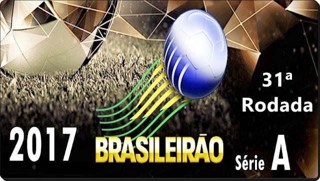 BRASILEIRÃO - TUDO SOBRE A 31ª RODADA