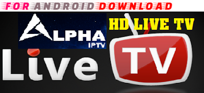 Download Alpha-IPTV Android Apk - Watch Free Premium Live Channel On Android