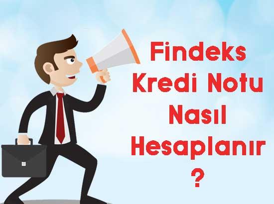 findeks kredi notu nasıl hesaplanır