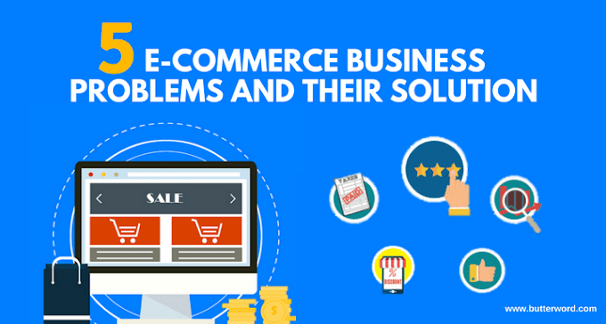 5 E-commerce Business Problems and their Solution
