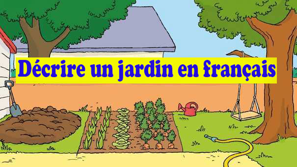 Description d'un jardin en français