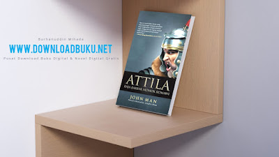 John Man - Attila (Raja Barbar Momok Romawi)