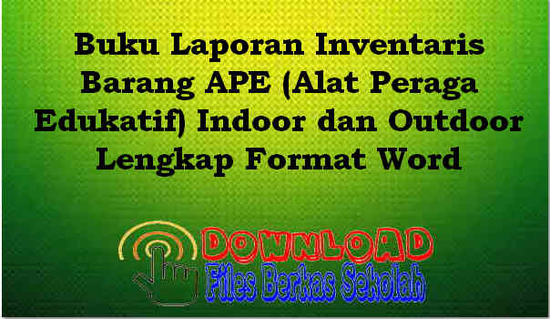 Download Buku Laporan Inventaris Barang APE (Alat Peraga Edukatif) Indoor dan Outdoor