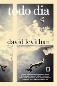 """Cada amanhã, um """"eu"""" diferente (Todo dia, David Levithan)"""