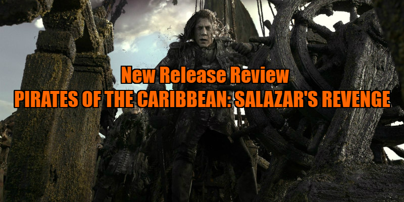 PIRATES OF THE CARIBBEAN: SALAZAR'S REVENGE review