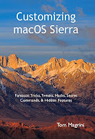 Customizing macOS Sierra: Fantastic Tricks, Tweaks, Hacks, Secret Commands, & Hidden Features