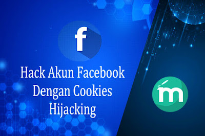 Hack Akun Facebook Dengan Cookies Hijacking