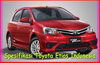 Spesifikasi Toyota Etios Valco Indonesia 2016