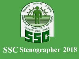 Government jobs vacancies 2018 ग्रेड सी एंड डी पदों के लिए एसएससी आशुलिपिक Stenographer ssc 2018 अधिसूचना 07 जुलाई को ssc.nic.in पर जारी की गई है ssc.inc.in