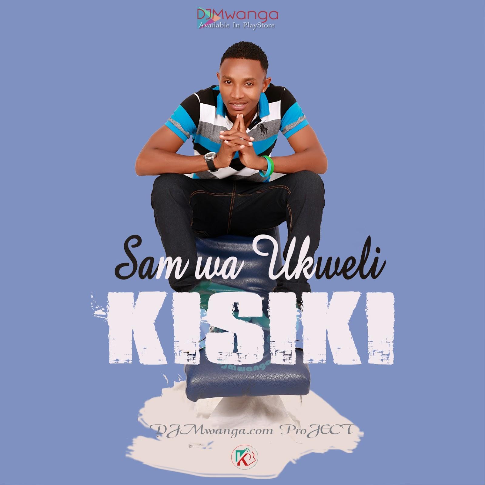 New AUDIO | Sam wa Ukweli - KISIKI | Download
