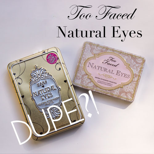 Too Faced Natural Eyes Vs. Hard Candy Natural Eyes