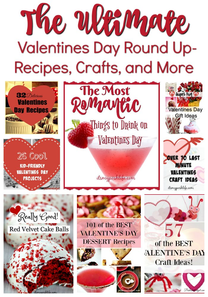 The ULTIMATE! Valentines Day Round Up- Recipes, Crafts, and More