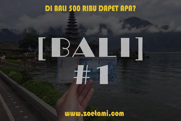 Keliling Bali Dengan Modal 500 Ribu