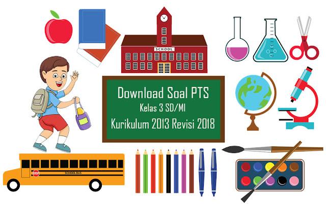 Download Soal UTS Kelas 3 Semester 2 K13 Revisi 2018 Format Doc