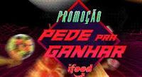Promoção Pede pra Ganhar ifood ifood.mobi/pedepraganhar