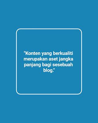 Mengapa Konten Yang Berkualiti Itu Penting Kepada Blog?