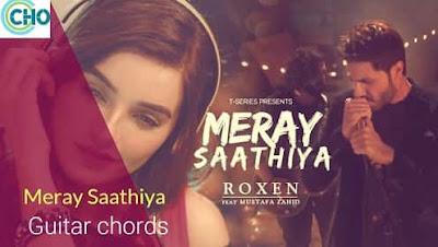 MERAY SAATHIYA Guitar chords Accurate | Mustafa Zahid | Roxen