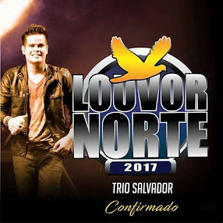Trio Salvador Confirmado no Louvor Norte 2017
