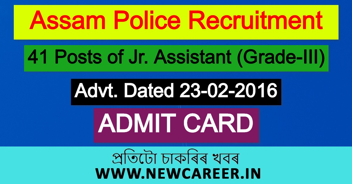 Assam Police, Admit Card for 41 posts of Jr. Assistant (Grade-III) Posts