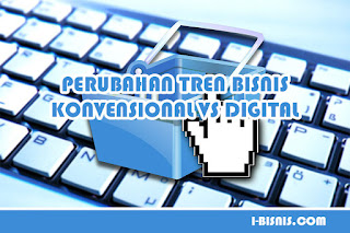 Transformasi Tren Bisnis Konvensional vs Digital