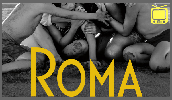 Jerald's Secret HQ: Critically acclaimed 'Roma' now streaming on Netflix