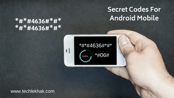 Important Secret Codes and Hacks for Android Mobile