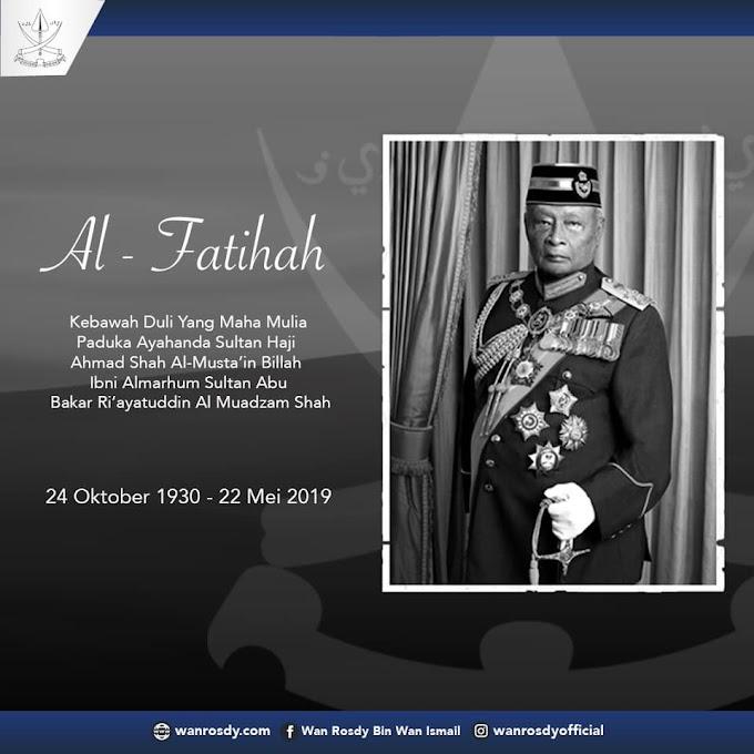 Kemangkatan KDYMM PADUKA AYAHANDA SULTAN HAJI AHMAD SHAH AL-MUSTA'IN BILLAH