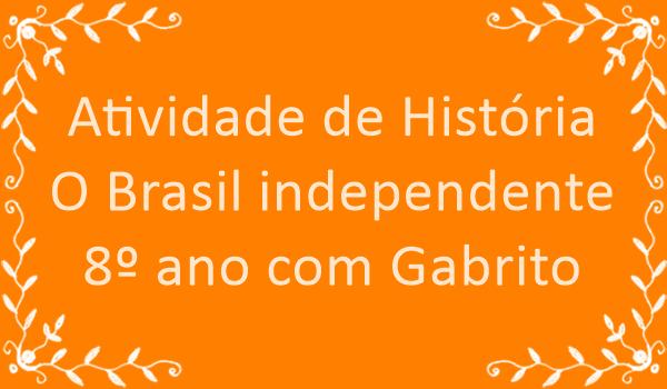 atividade-de-historia-o-brasil-independente-8-ano-com-gabarito