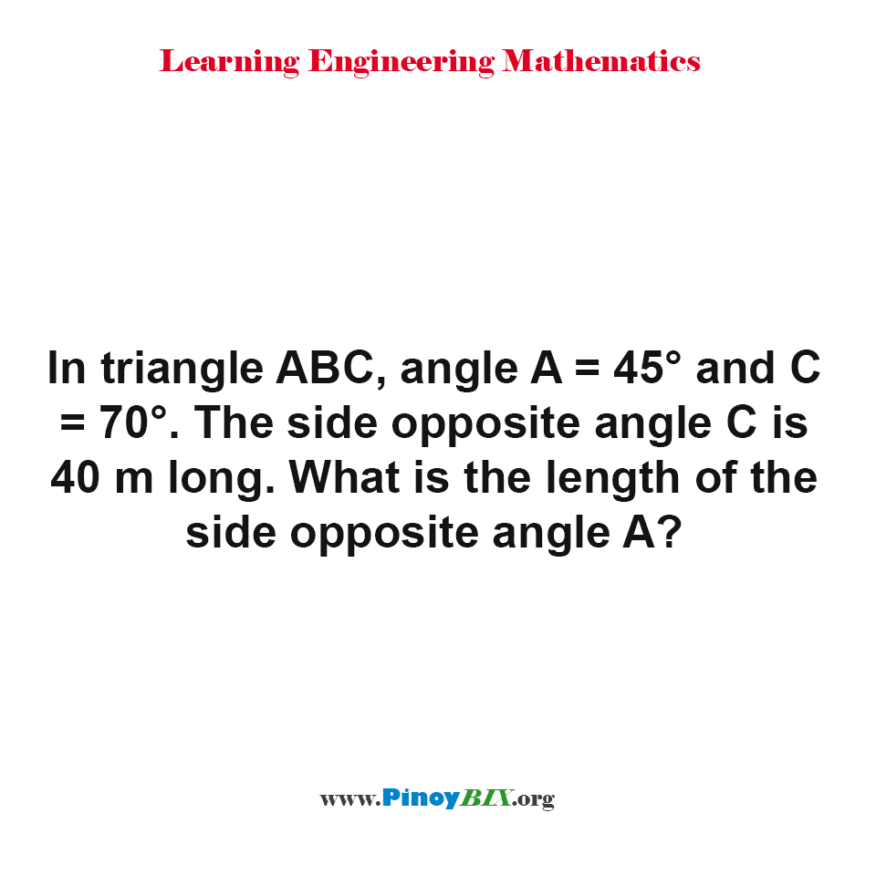 What is the length of the side opposite angle A?