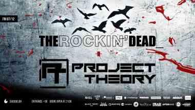 THE ROCKIN DEAD, PROJECT THEORY: Παρασκευή 07 Δεκεμβρίου @ Six Dogs