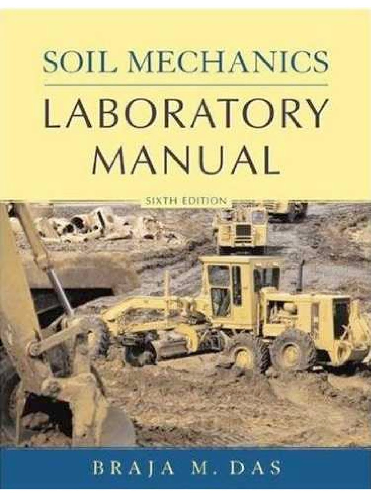 those equations are properly evaluated in the laboratory. So, learning to  perfonn laboratory tests of soils plays an important role in the  geotechnical ...