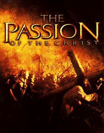 Poster Of The Passion of the Christ 2004 Dual Audio 350MB BRRip 480p ESubs Free Download Watch Online Worldfree4u