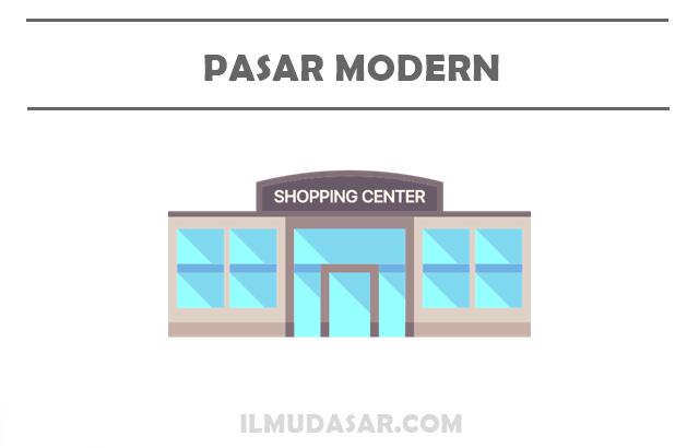Pasar modern adalah tempat terjadinya transaksi antara penjual dengan pembeli dengan harg Pasar Modern : Pengertian, Ciri, Kelebihan, Kekurangan