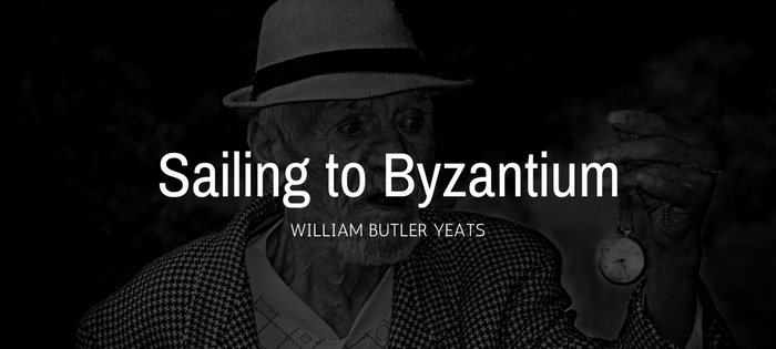 Analysis of William Butler Yeats' Sailing to Byzantium