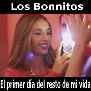 Los Bonnitos - El primer dia del resto de mi vida