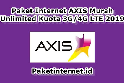 √ Paket Internet AXIS Murah Unlimited Kuota 3G/4G LTE 2019