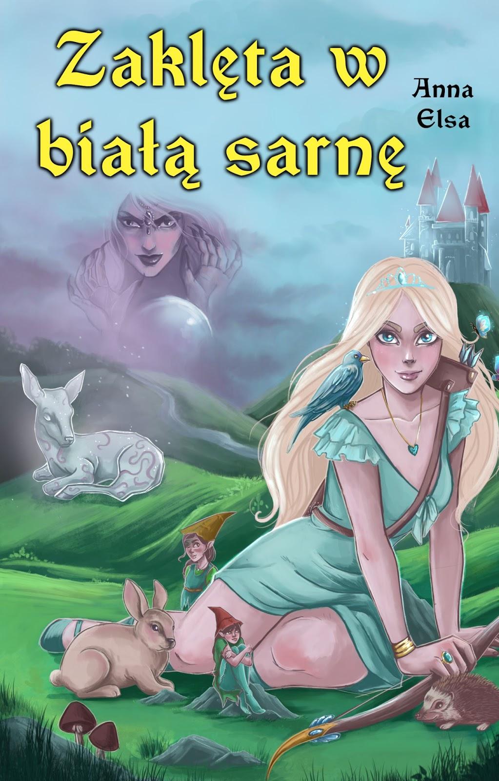 Zaklęta w białą sarnę – Okładka książki - Anna Elsa