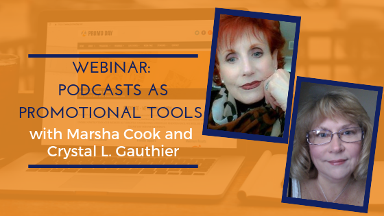 Podcasts As Promotional Tools with Marsha Cook and Crystal L. Gauthier