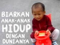 Biarkan Anak-anak Hidup dengan Dunianya