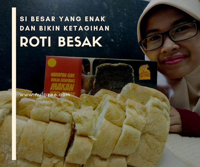 Roti Besak Keju, Si Besar Yang Enak dan Bikin Ketagihan