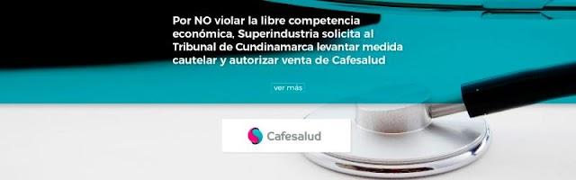 Superindustria solicita al Tribunal de Cundinamarca levantar medida cautelar y autorizar venta de Cafesalud