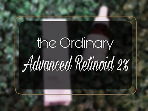 Review the Ordinary Advanced Retinoid 2%