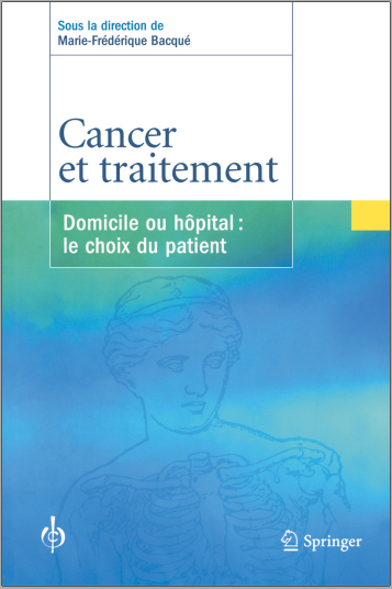 Livre : Cancer et traitement, Domicile ou hôpital, le choix du patient - Marie-Frédérique Bacqué